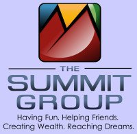The Summit Group - Having Fun, Helping Friends, Creating Wealth, Reaching Dreams